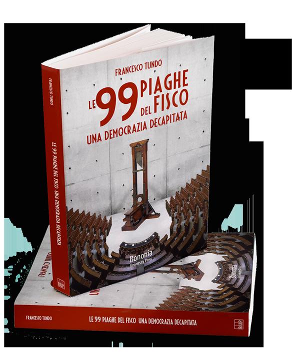 Le 99 piaghe del fisco | una democrazia decapitata | Francesco Tundo